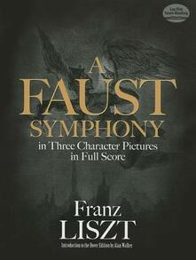 A Faust Symphony in Three Character Pictures in Full Score - ,Franz Liszt - cover