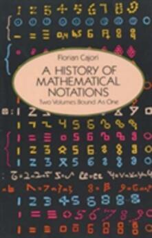 A History of Mathematical Notations - Florian Cajori - cover