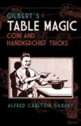 Libro in inglese Gilbert's Table Magic: Coin and Handkerchief Tricks Alfred Gilbert