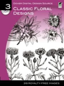 Dover Digital Design Source #3: Classic Floral Designs - Dover - cover