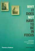 Libro in inglese Why it Does Not Have to be in Focus: Modern Photography Explained Jackie Higgins