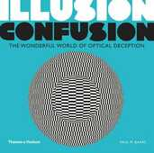 Libro in inglese Illusion Confusion: The Wonderful World of Optical Deception Paul M. Baars