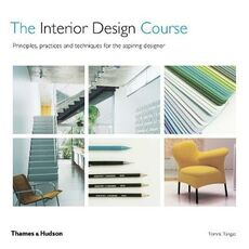 Libro in inglese The Interior Design Course: Principles, Practices and Techniques for the Aspiring Designer Tomris Tangaz