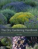 Libro in inglese The Dry Gardening Handbook: Plants and Practices for a Changing Climate Olivier Filippi