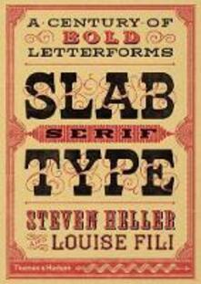 Slab Serif Type: A Century of Bold Letterforms - Steven Heller,Louise Fili - cover