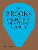 Libro in inglese The Brooks Compendium of Cycling Culture Fabio Fedrigo Andrea Meneghelli