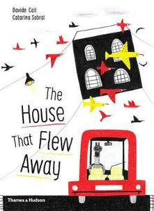 The House that Flew Away - Davide Cali,Catarina Sobral - cover