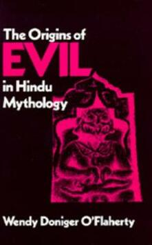 The Origins of Evil in Hindu Mythology - Wendy Doniger O'Flaherty - cover