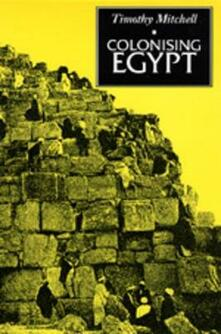 Colonising Egypt - Timothy Mitchell - cover