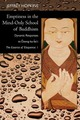 Emptiness in the Mind-Only School of Buddhism: Dynamic Responses to Dzong-Ka-Ba's the Essence of Eloquence: Volume 1