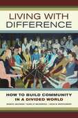 Libro in inglese Living with Difference: How to Build Community in a Divided World Adam B. Seligman Rahel R. Wasserfall David W. Montgomery