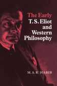 Libro in inglese The Early T. S. Eliot and Western Philosophy Rafey Habib