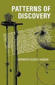 Patterns of Discovery: An Inquiry into the Conceptual Foundations of Science - Norwood Russell Hanson - cover