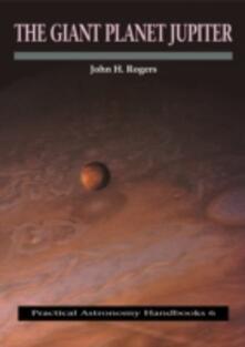 The Giant Planet Jupiter - John H. Rogers - cover