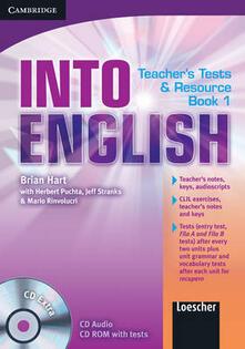 Into English. A2-B2. Level 1. Teacher's Test and Resource. Con CD-ROM - Herbert Puchta,Jeff Stranks,Richard Carter - copertina