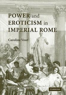 Power and Eroticism in Imperial Rome - Caroline Vout - cover