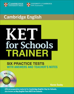 KET for Schools Trainer Six Practice Tests with Answers, Teacher's Notes and Audio CDs (2) - Karen Saxby - cover