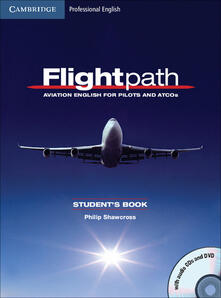 Flightpath: Aviation English for Pilots and ATCOs Student's Book with Audio CDs (3) and DVD - Philip Shawcross - cover