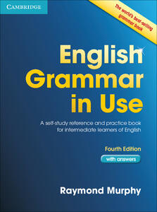 English Grammar in Use Book with Answers: A Self-Study Reference and Practice Book for Intermediate Learners of English - Raymond Murphy - cover