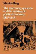 Libro in inglese The Machinery Question and the Making of Political Economy: 1815-1848 Maxine Berg