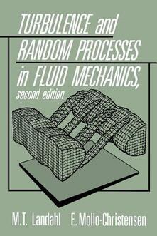 Turbulence and Random Processes in Fluid Mechanics - M. T. Landahl,E. Mollo-Christensen - cover