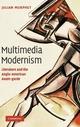 Multimedia Modernism: Literature...