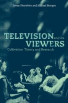 Television and its Viewers: Cultivation Theory and Research - James Shanahan,Michael Morgan - cover