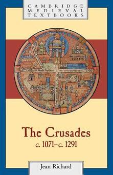 The Crusades, c.1071-c.1291 - Jean Richard - cover