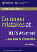 Libro in inglese Common Mistakes at IELTS Advanced: and How to Avoid Them Julie Moore