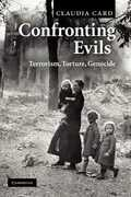 Libro in inglese Confronting Evils: Terrorism, Torture, Genocide Claudia Card