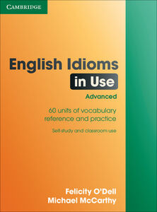 Libro inglese English Idioms in Use Advanced with Answers Felicity O'Dell , Michael McCarthy
