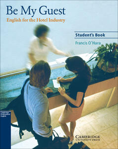 Be My Guest Student's Book: English for the Hotel Industry - Francis O'Hara - cover