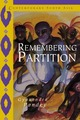 Remembering Partition: Violence,...