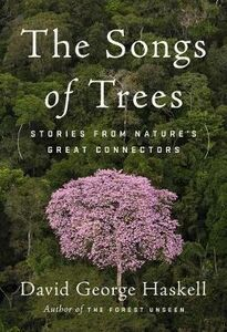 Libro in inglese The Songs of Trees: Stories from Nature's Great Connectors  - David George Haskell