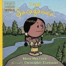 I am Sacagawea - Brad Meltzer,Christopher Eliopoulos - cover
