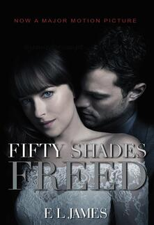 Fifty Shades Freed (Movie Tie-In): Book Three of the Fifty Shades Trilogy - E L James - cover