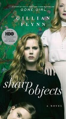 Sharp Objects (Movie Tie-In) - Gillian Flynn - cover