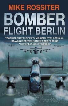 Bomber Flight Berlin - Mike Rossiter - cover