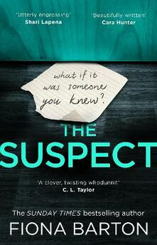 The Suspect: The most addictive and clever new crime thriller of 2019 - Fiona Barton - cover