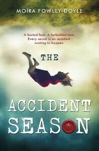 Libro in inglese The Accident Season  - Moira Fowley-Doyle