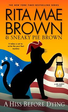 A Hiss Before Dying: A Mrs. Murphy Mystery - Rita Mae Brown - cover