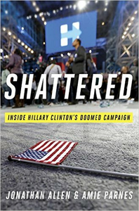 Libro inglese Shattered: Inside Hillary Clinton's Doomed Campaign Jonathan Allen , Amie Parnes