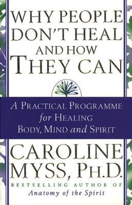 Why People Don't Heal And How They Can - Caroline Myss - cover