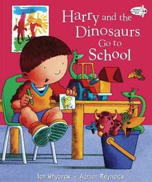 Harry and the Dinosaurs Go to School - Ian Whybrow - cover