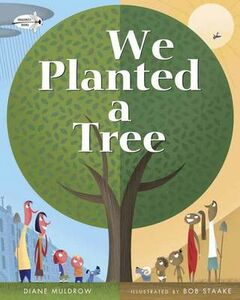 Libro inglese We Planted a Tree Diane Muldrow , Bob Staake