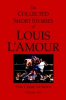 Collected Short Stories of Louis L'Amour, Volume 6