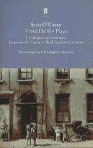 Foto Cover di Three Dublin Plays, Libri inglese di Sean O'Casey, edito da Faber & Faber