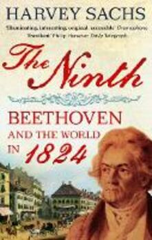 The Ninth: Beethoven and the World in 1824 - Harvey Sachs - cover