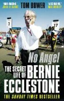 No Angel: The Secret Life of Bernie Ecclestone - Tom Bower - cover