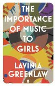 The Importance of Music to Girls - Lavinia Greenlaw - cover